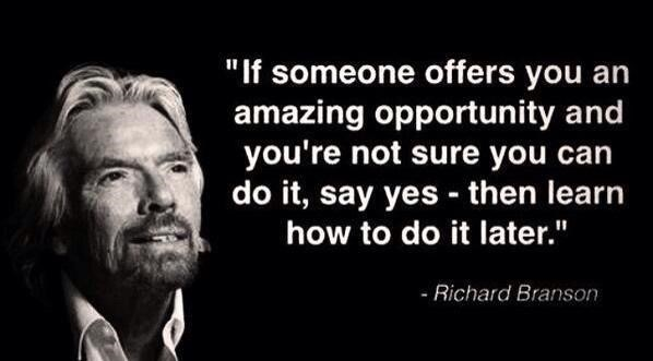 Afbeeldingsresultaat voor richard branson if someone offers you an amazing opportunity