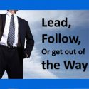 Lead-Follow-or-Get-out-of-W
